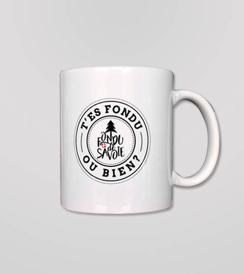 Mug T'es Fondu Ou Bien Fondu De Savoie